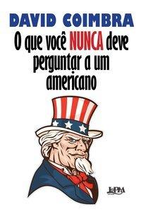 O que você nunca deve perguntar a um americano, livro de Coimbra, David