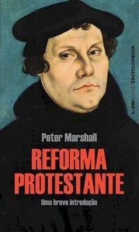 A reforma protestante, livro de Marshall, Peter