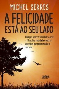 A Felicidade está ao seu lado, livro de Serres, Michel; Polacco, Michel