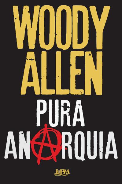 Pura Anarquia, livro de Allen, Woody
