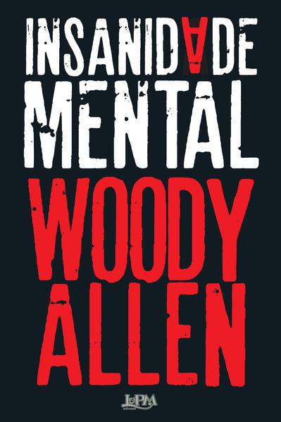 Insanidade Mental, livro de Allen, Woody