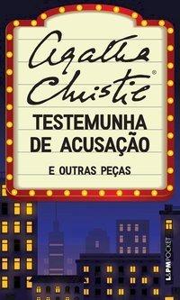 Testemunha de Acusação. e outras peças, livro de Christie, Agatha