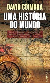 Uma história do mundo. Como se formou a primeira cidade. Como nasceu o primeiro deus único. Como foi inventada a culpa, livro de Coimbra, David