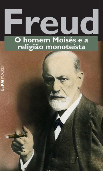 O homem Moisés e a religião monoteísta, livro de Freud, Sigmund