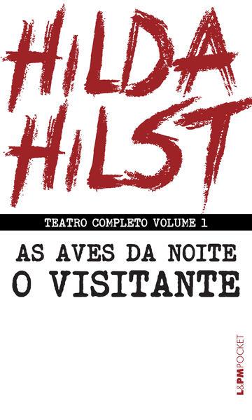 Teatro completo volume 1. As aves da noite seguido de O visitante, livro de Hilst, Hilda