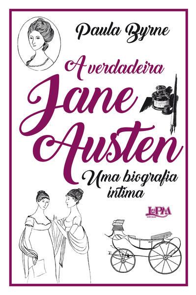 A verdadeira Jane Austen. Uma biografia íntima, livro de Byrne, Paula