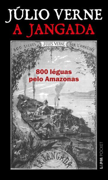 A jangada. 800 léguas pelo Amazonas, livro de Júlio Verne