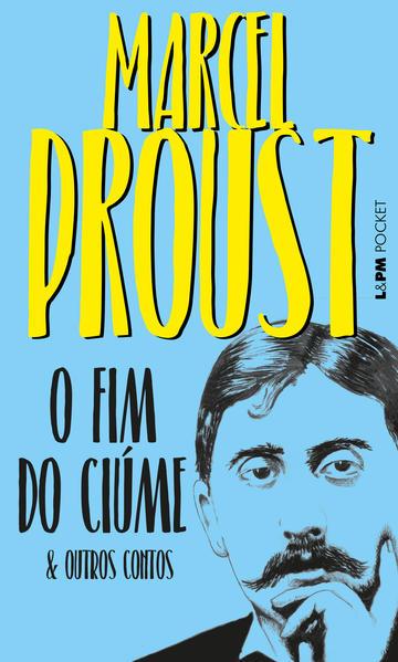 O fim do ciúme e outros contos, livro de Proust, Marcel