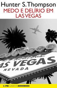 Medo e delírio em Las Vegas. uma jornada selvagem ao coração do Sonho Americano, livro de Thompson, Hunter S.; Pellizzari, Daniel