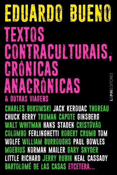 Textos contraculturais, crônicas anacrônicas & outras viagens, livro de Bueno, Eduardo