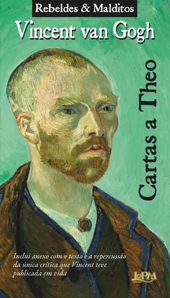 Cartas a Théo. Rebeldes e Malditos, livro de Van Gogh