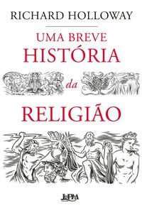 Uma breve história da religião, livro de Holloway, Richard
