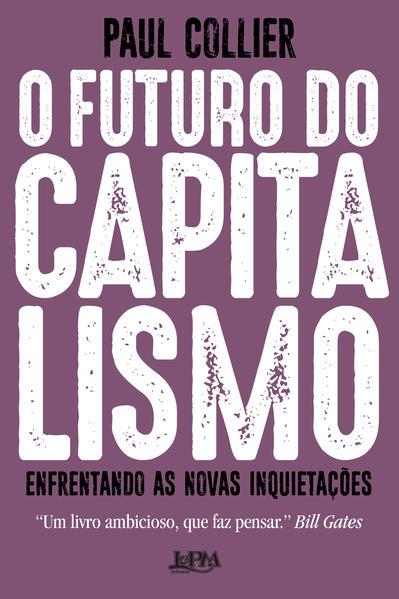 O futuro do capitalismo. Enfrentando as novas inquietações, livro de Collier, Paul
