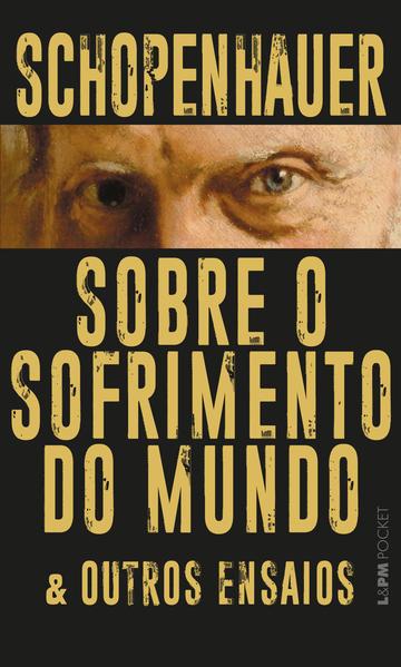 Sobre o sofrimento do mundo & outros ensaios, livro de Arthur Schopenhauer