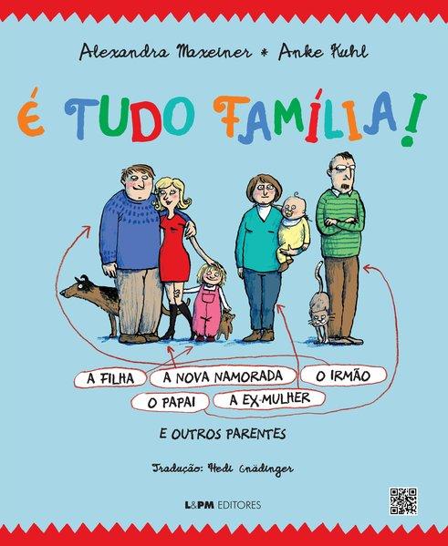 É tudo família! (brochura), livro de Alexandra Maxeiner