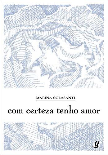 Com Certeza Tenho Amor, livro de Marina Colasanti