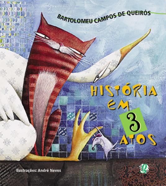 História em Três Atos, livro de Bartolomeu Campos de Queiros, Andre Neves