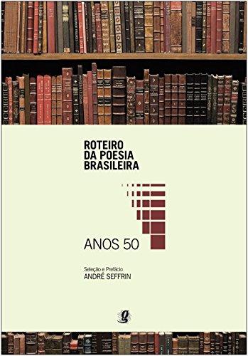 Roteiro da Poesia Brasileira - Anos 50, livro de Seleção e Prefácio  -André Seffrin