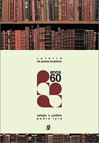Roteiro da Poesia Brasileira - Anos 60, livro de Seleção e Prefácio  -Pedro Lyra
