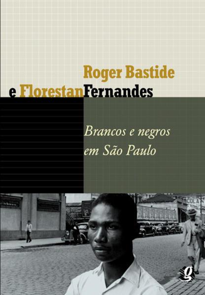 Brancos e Negros em São Paulo, livro de Florestan Fernandes, Roger Bastide