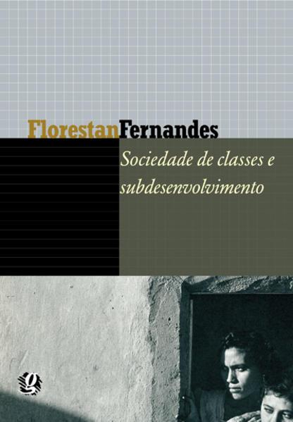 Sociedade de Classes e Subdesenvolvimento, livro de Florestan Fernandes