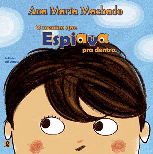 O Menino que Espiava para dentro, livro de Ana Maria Machado
