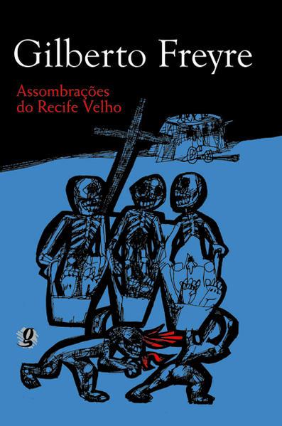 Assombrações do Recife Velho, livro de Gilberto Freyre