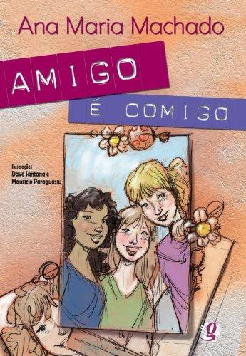 Amigo É Comigo, livro de Ana Maria Machado