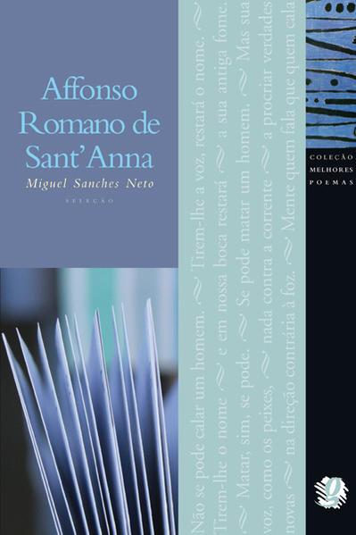 Affonso Romano De Santanna - Coleção Melhores Poemas, livro de Miguel Sanches Neto