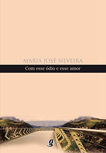 Com esse ódio e esse amor, livro de Maria José Silveira