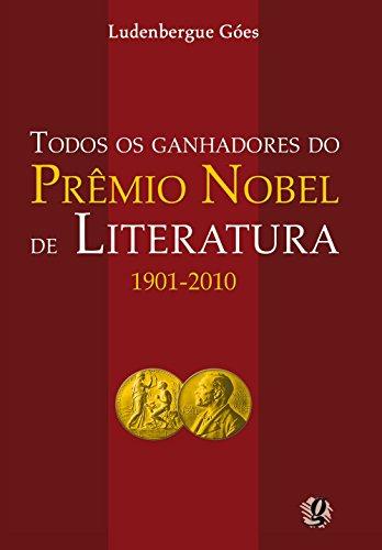Todos os ganhadores do Prêmio Nobel de Literatura 1901-2010, livro de Ludenbergue Góes