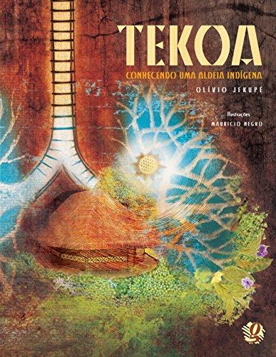 Tekoa - Conhecendo uma Aldeia Indígena, livro de Olívio Jekupé