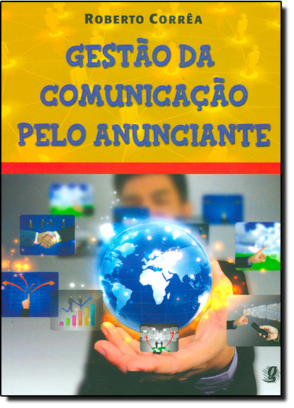 Gestão da Comunicação Pelo Anunciante, livro de Roberto Correa