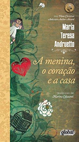 A Menina, o Coração e a Casa, livro de Maria Teresa Andruetto