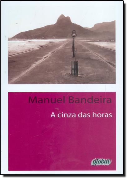 Cinza das Horas, A, livro de Manuel Bandeira