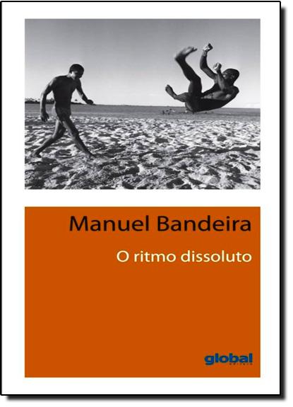 Ritmo Dissoluto, O, livro de Manuel Bandeira