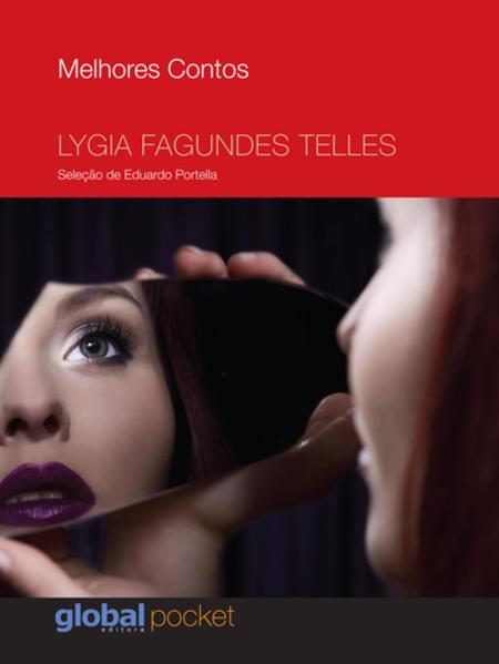 Melhores Contos Lygia Fagundes Telles. Seleção de Eduardo Portella, livro de Lygia Fagundes Telles