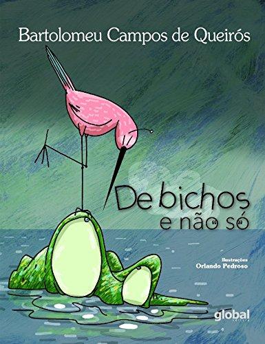 De Bichos e não Só, livro de Bartolomeu Campos de Queiros