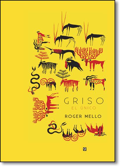 Griso, El Único - Versão em Espanhol, livro de Roger Mello