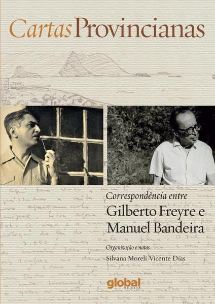 Cartas Provincianas - Correspondências entre Gilberto Freyre e Manuel Bandeira, livro de Manuel Bandeira, Gilberto Freyre