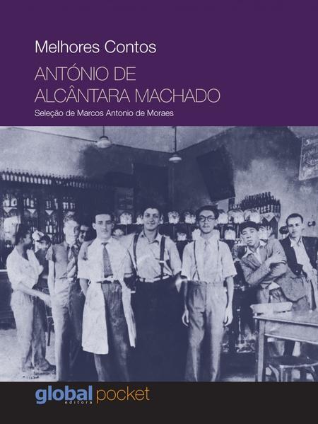 Melhores Contos: António De Alcântara Machado, livro de António de Alcântara Machado
