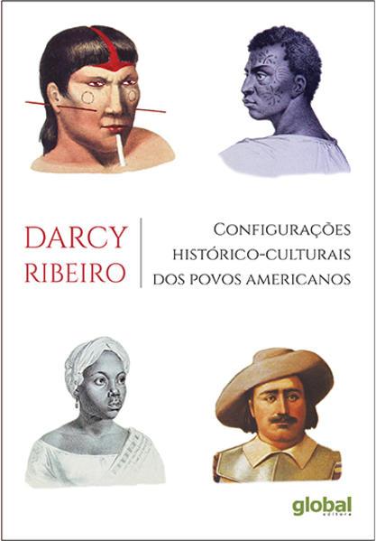 Configurações Histórico-Culturais dos Povos Americanos - 2 Ed., livro de Darcy Ribeiro