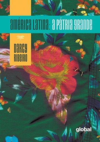América Latina: A Pátria Grande, livro de Darcy Ribeiro