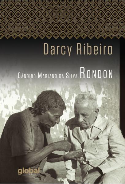 Cândido Mariano da Silva Rondon, livro de Darcy Ribeiro