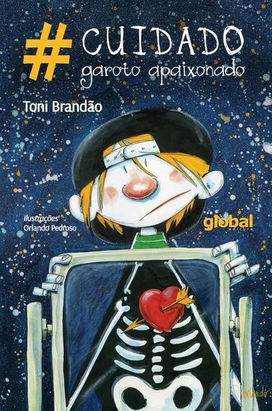 Cuidado garoto apaixonado, livro de Toni Brandão