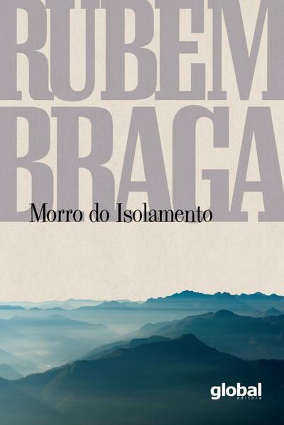 Morro do isolamento - 7ª edição, livro de Rubem Braga