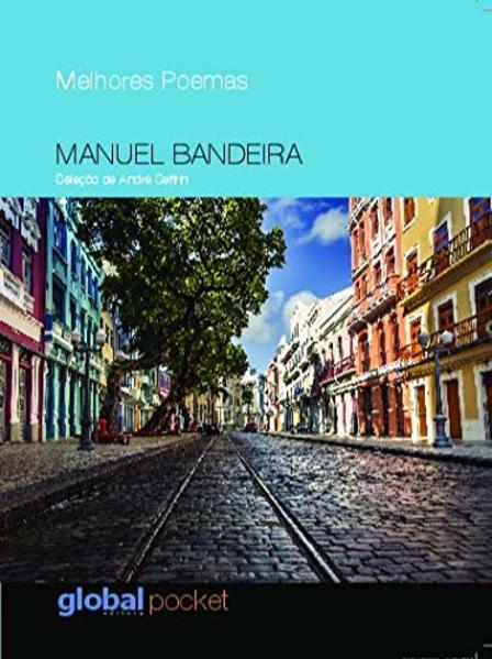 Melhores Poemas Manuel Bandeira, livro de Manuel Bandeira