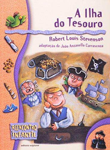 A Ilha do Tesouro - Coleção Reencontro Infantil, livro de Robert Louis Stevenson