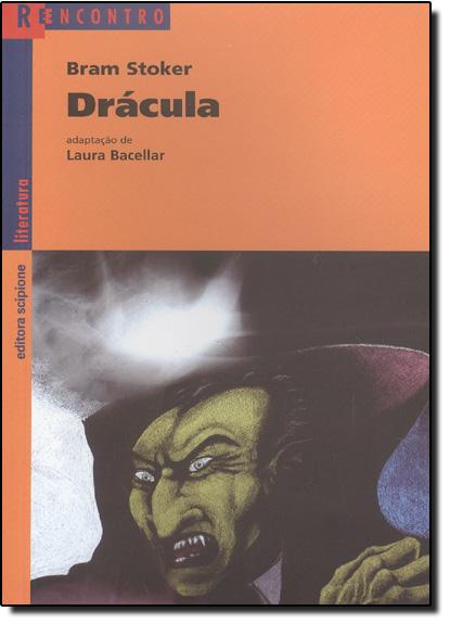 Drácula - Coleção Reencontro Literatura, livro de Bram Stoker