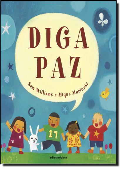 Diga Paz! - Coleção Literatura Diferenciada, livro de Sam Williams